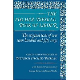 The Fischer-Dieskau Book of Lieder - Original Texts of 750 Songs in Ge