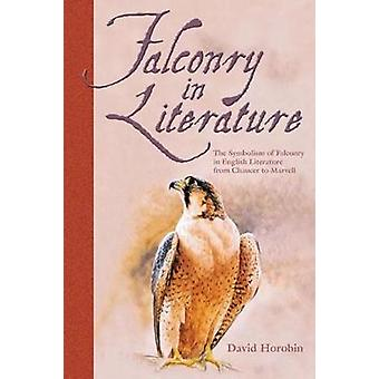 Falconry in Literature by Dave Horobin - 9780888395474 Book