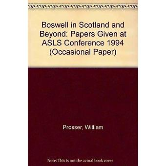 Boswell in Scotland and Beyond - Papers Given at ASLS Conference 1994