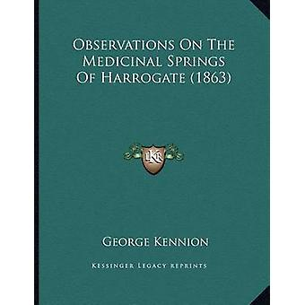 Observations on the Medicinal Springs of Harrogate (1863) by George K