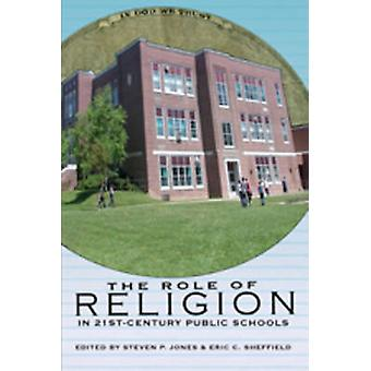 The Role of Religion in 21st Century Public Schools (1st New edition)