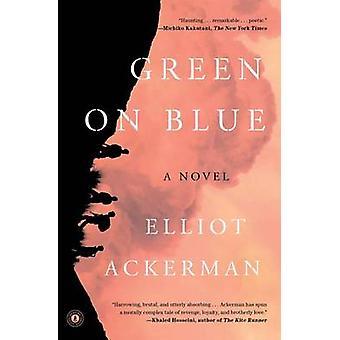 Green on Blue by Elliot Ackerman - 9781476778563 Book