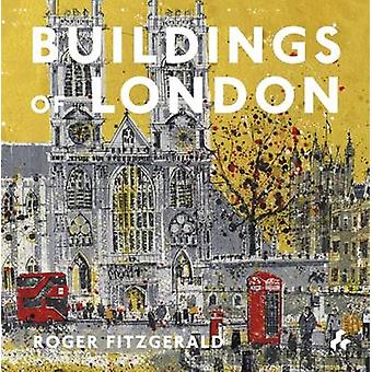 Buildings of London by Roger Fitzgerald - 9781908967732 Book