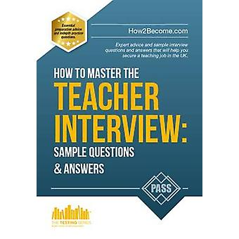 How to Master the Teacher Interview - Questions & Answers (How2become)