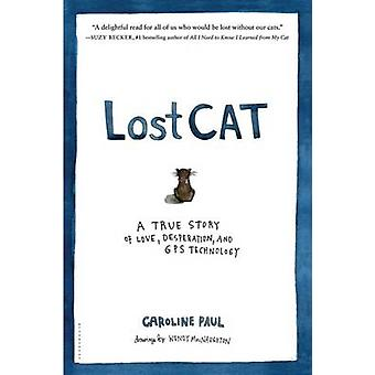 Lost Cat - A True Story of Love - Desperation - and GPS Technology by