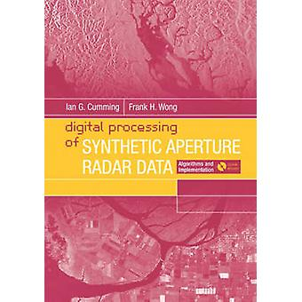 Digital Processing of Synthetic Aperture Radar Data Algorithms and Implementation by Cumming & Ian G.