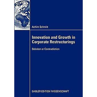 Innovation och tillväxt i företagsomstruktureringar lösning eller motsägelse av Probst & prof. Dr. Gilbert