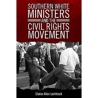 Southern White Ministers and the Civil Rights Movement par Elaine Alle
