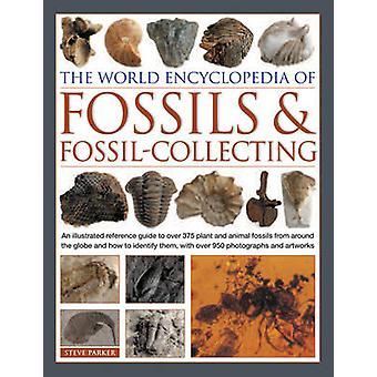 L'encyclopédie mondiale des fossiles & collecte de fossiles par Steve Parker