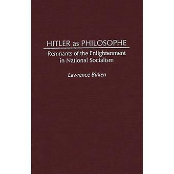 Hitler come Philosophe resti dell'Illuminismo nel Socialism nazionale di Birken & Lawrence