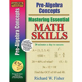 Mastering Essential Math Skills PreAlgebra Concepts by Fisher & Richard W
