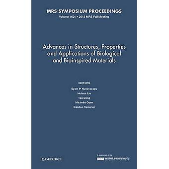 Advances in Structures Properties and Applications of Biological and Bioinspired Materials Volume 1621 by Edited by Syam P Nukavarapu & Edited by Huinan Liu & Edited by Tao Deng & Edited by Michelle Oyen & Edited by Candan Tamerler