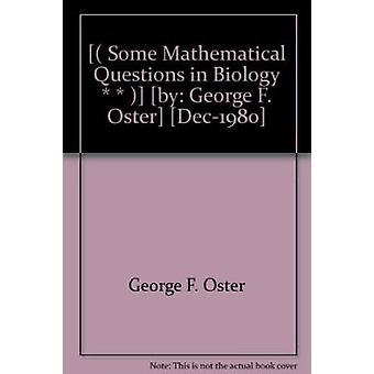 Some Mathematical Questions in Biology by George F. Oster - 978082181
