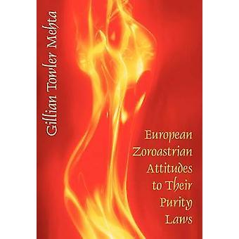 European Zoroastrian Attitudes to Their Purity Laws by Mehta & Gillian Towler