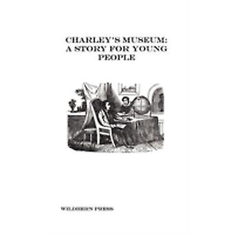 Charleys Museum A Story for Young People Illustrated Edition by Anonymous