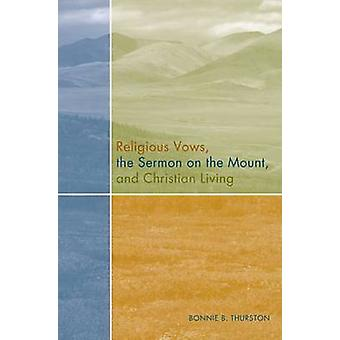 Religious Vows the Sermon on the Mount and Christian Living by Thurston & Bonnie B.