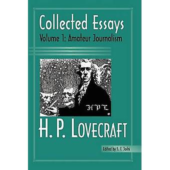 Collected Essays 1 Amateur Journalism by Lovecraft & H. P.