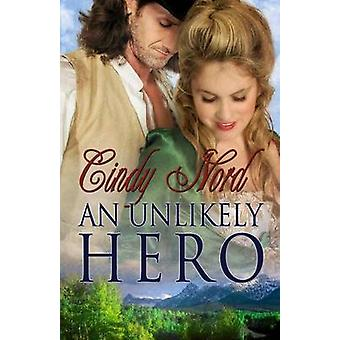 AN UNLIKELY HERO by Nord & Cindy