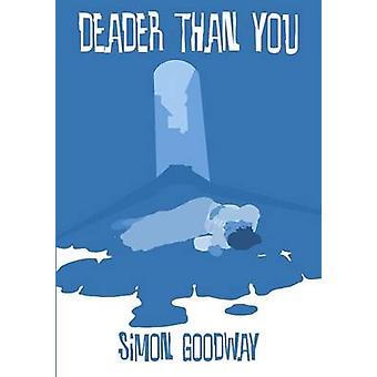 Deader Than You by Goodway & Simon