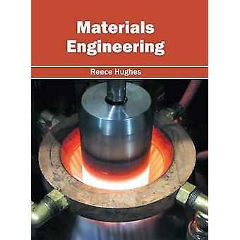 Materials Engineering by Hughes & Reece