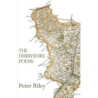The Derbyshire Poems by Riley & Peter