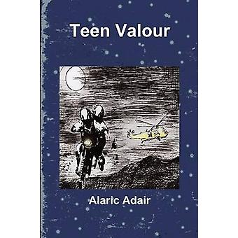 Teen Valour by Adair & Alaric