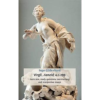 Virgil Aeneid 4.1299 Latin Text Study Questions Commentary and Interpretative Essays by Gildenhard & Ingo