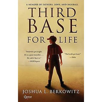 Third Base for Life by Berkowitz & Joshua L.