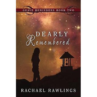 Dearly Remembered by Rawlings & Rachael