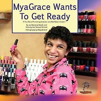 MyaGrace will eine wahre Geschichte zur Förderung der Inklusion und Selbstbestimmung von Mary & Birdsell