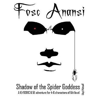 Fosc Anansi  Shadow of the Spider Goddess  A 1EOSRIC and 5E adventure by Metcalf & Lloyd