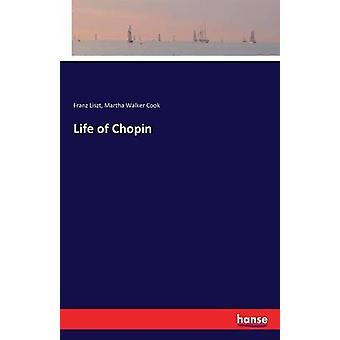 Life of Chopin by Liszt & Franz