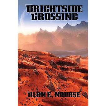 Brightside Crossing by Nourse & Alan E.