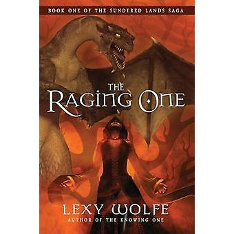 The Raging One by Wolfe & Lexy