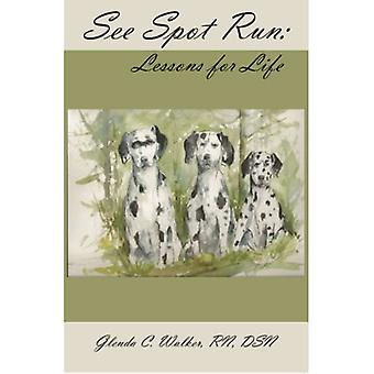 See Spot Run: Lessons for Life