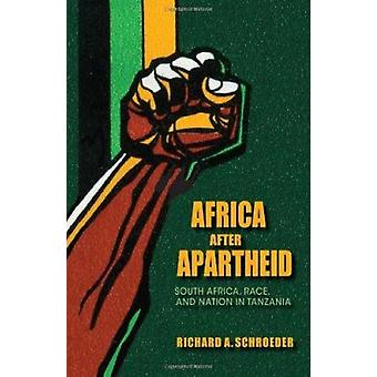 Africa After Apartheid - South Africa - Race - and Nation in Tanzania