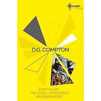 D.G. Compton SF Gateway Omnibus - Synthajoy - The Steel Crocodile - As