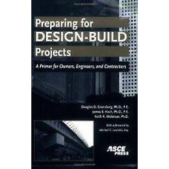 Preparing for Design-build Projects - A Primer for Owners - Engineers