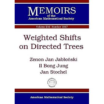 Weighted Shifts on Directed Trees by Zenon Jan Jablonski - Il Bong Ju
