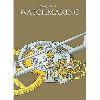 Watchmaking (New edition) by George Daniels - 9780856677045 Book
