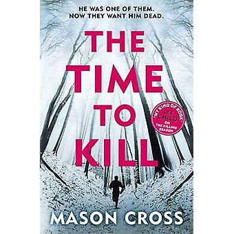 The Time to Kill by Mason Cross - 9781409159643 Book