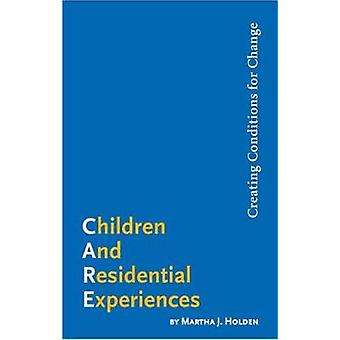 Children and Residential Experiences - Creating Conditions of Change b