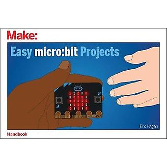 Easy micro - bit Projects by Eric Hagan - 9781680455540 Book