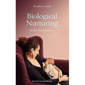 Biological Nurturing - Instinctual Breastfeeding by Suzanne Colson - 9