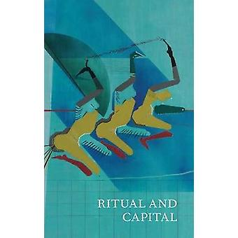 Ritual and Capital by Center Bard Graduate - 9781941792193 Book