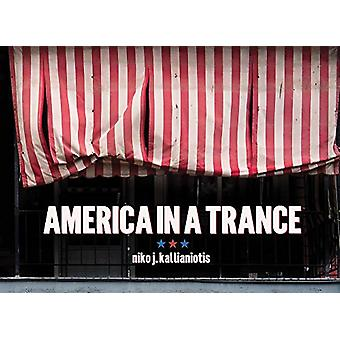 America in a Trance by Niko J. Kallianiotis - 9788862085953 Book