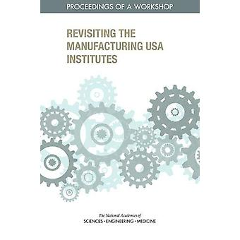 Revisiting the Manufacturing USA Institutes - Proceedings of a Worksho