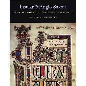 Insular and Anglo-Saxon Art and Thought in the Early Medieval Period