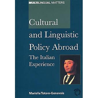 Cultural and Linguistic Policy Abroad - Italian Experience by Mariella