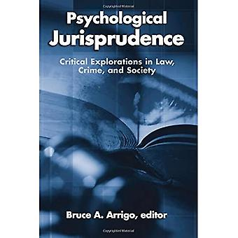Psychological Jurisprudence: Critical Explorations in Law, Crime, and Society